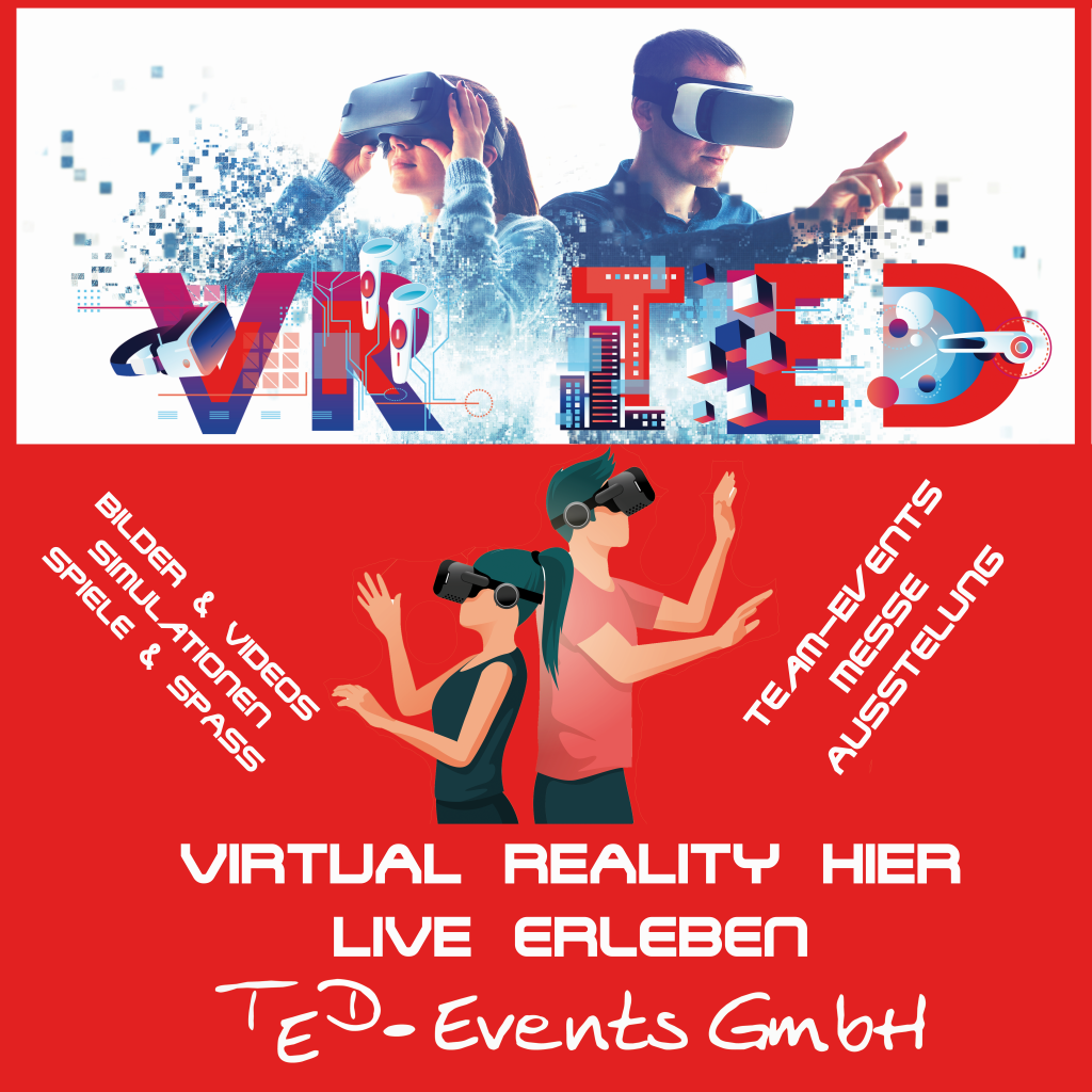 Virtual Reality  - VR-Events powered by TED-Events GmbH - virtuelle Event-Module einfach dazu buchen  Vollgas für Ihr Teamevent, Feier , Messe, Ausstellung etc.